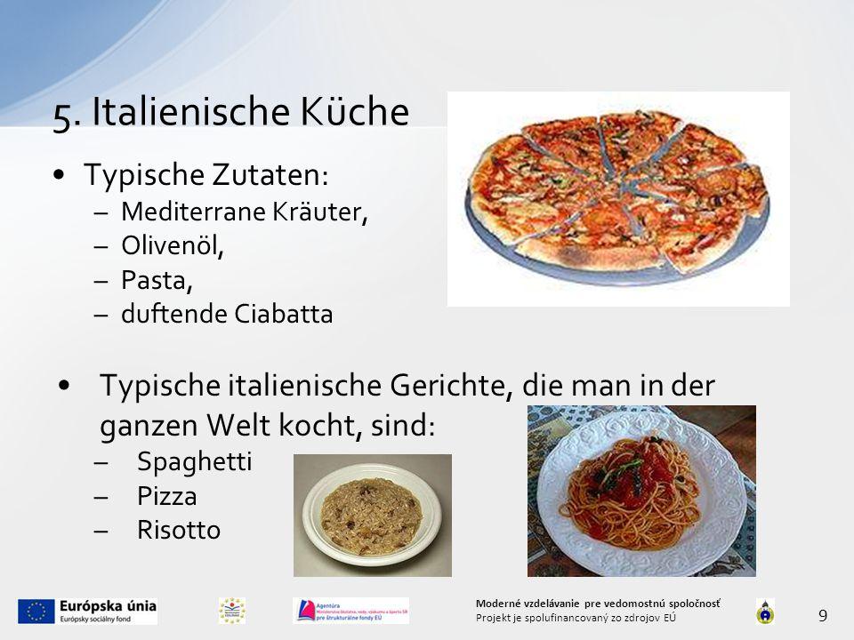 5. Italienische Küche Typische Zutaten:
