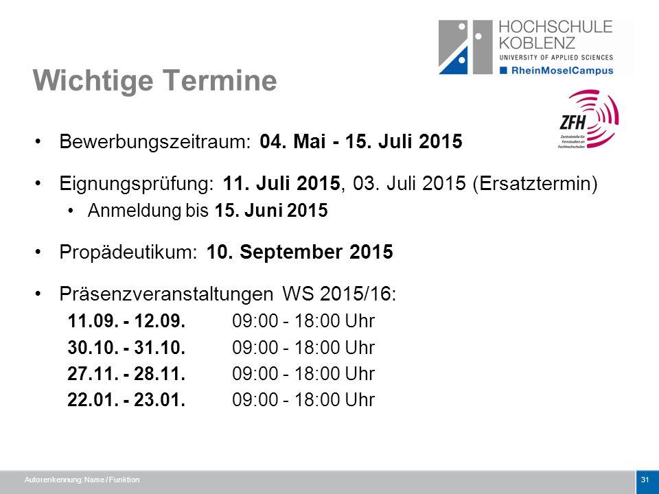 Wichtige Termine Bewerbungszeitraum: 04. Mai - 15. Juli 2015