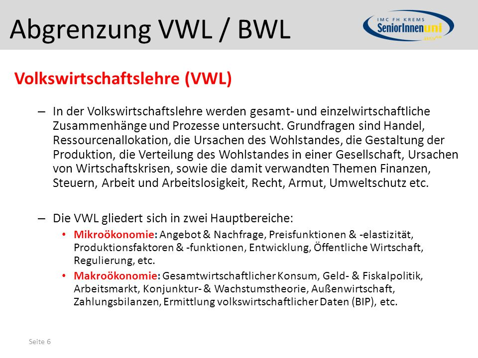 Abgrenzung VWL / BWL Volkswirtschaftslehre (VWL)