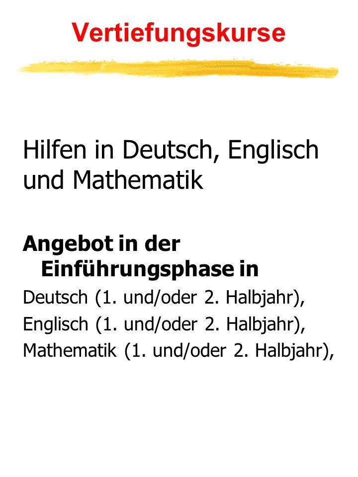 Vertiefungskurse Hilfen in Deutsch, Englisch und Mathematik