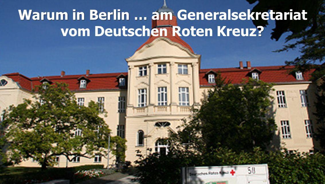 Warum in Berlin … am Generalsekretariat vom Deutschen Roten Kreuz