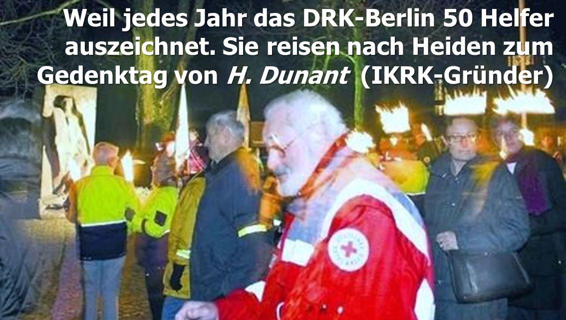 Weil jedes Jahr das DRK-Berlin 50 Helfer auszeichnet