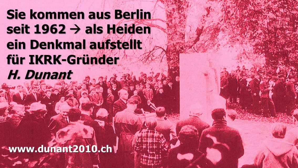 Sie kommen aus Berlin seit 1962  als Heiden ein Denkmal aufstellt für IKRK-Gründer