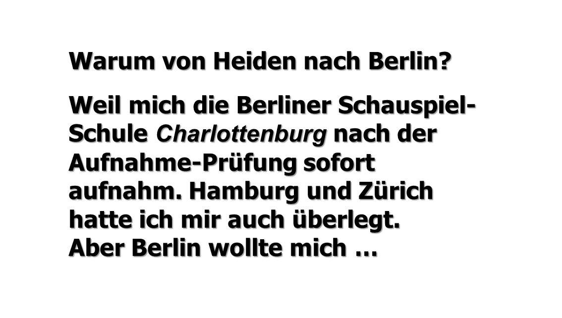 Warum von Heiden nach Berlin