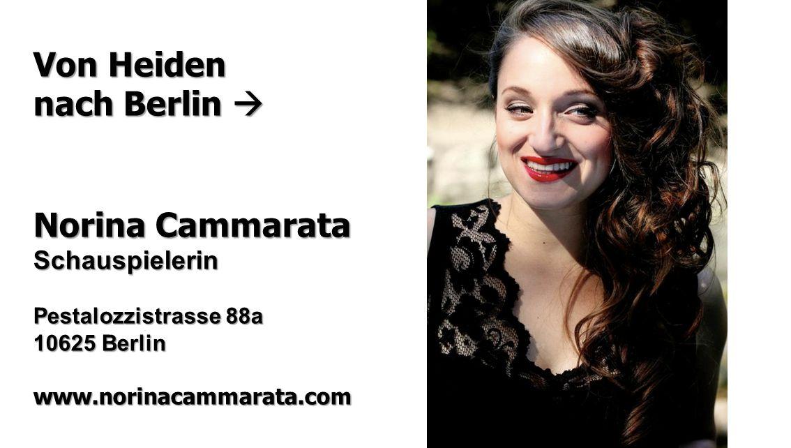 Von Heiden nach Berlin  Norina Cammarata Schauspielerin