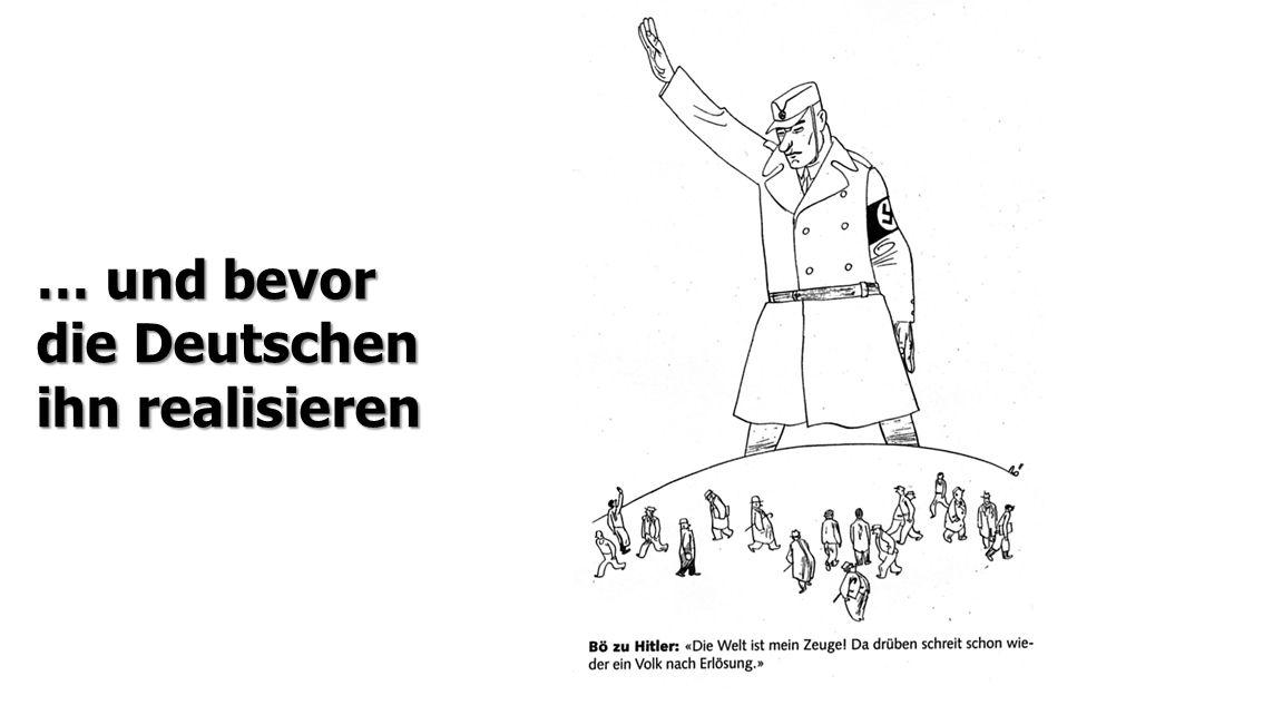 … und bevor die Deutschen