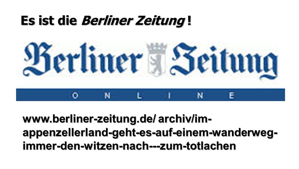 Es ist die Berliner Zeitung !