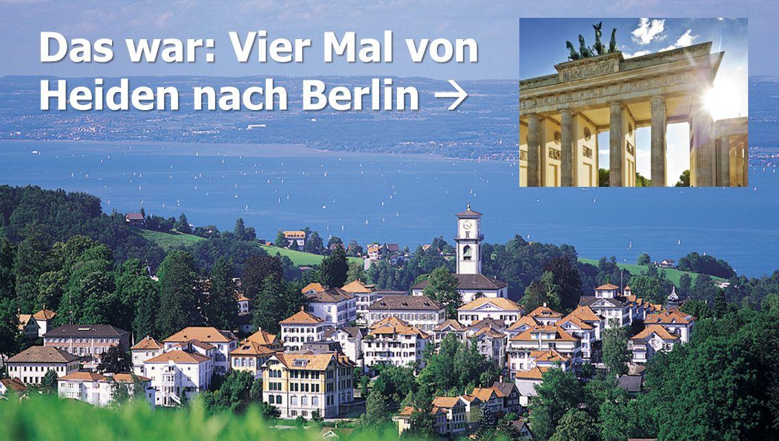 Das war: Vier Mal von Heiden nach Berlin 