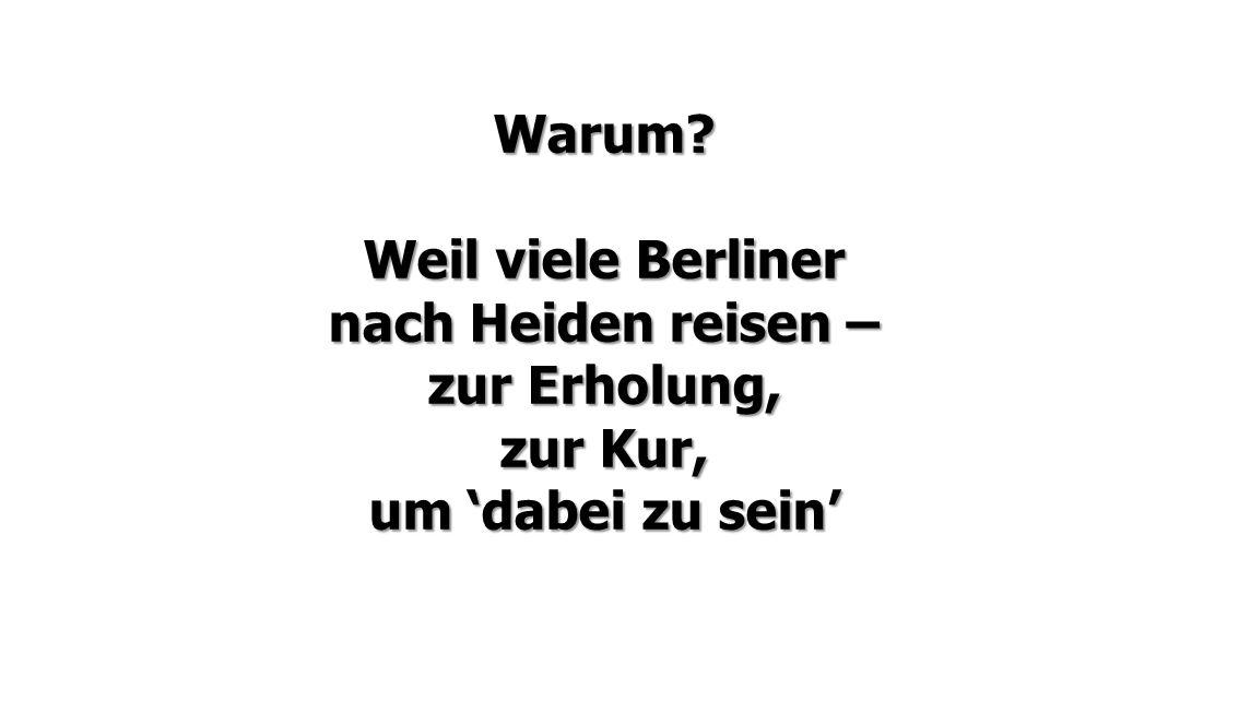 Weil viele Berliner nach Heiden reisen –