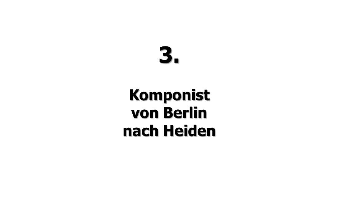3. Komponist von Berlin nach Heiden