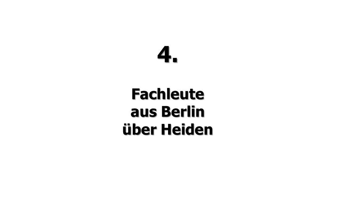 4. Fachleute aus Berlin über Heiden