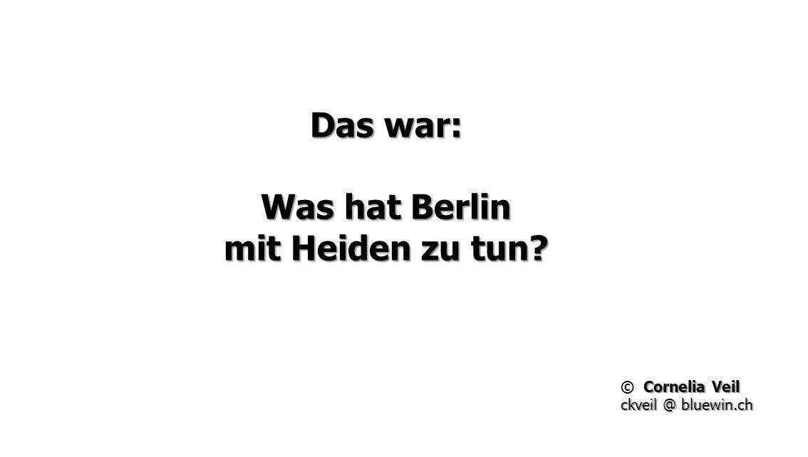 Das war: Was hat Berlin mit Heiden zu tun