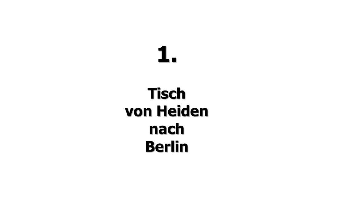 1. Tisch von Heiden nach Berlin