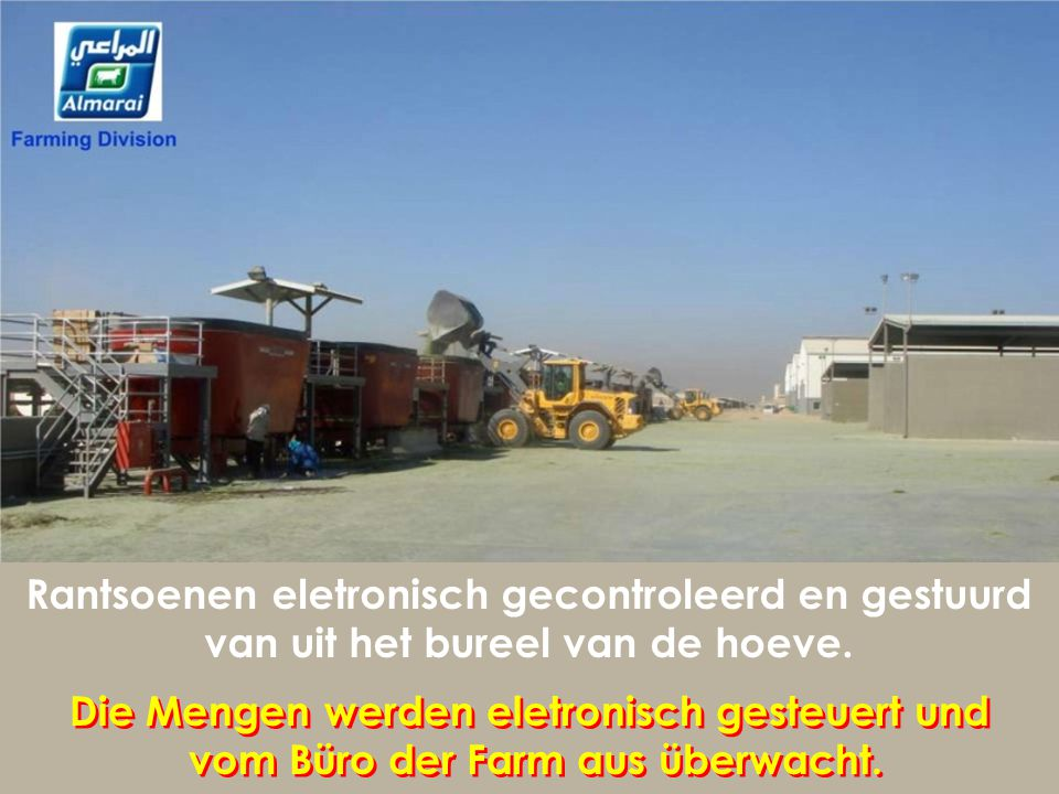 Rantsoenen eletronisch gecontroleerd en gestuurd van uit het bureel van de hoeve.
