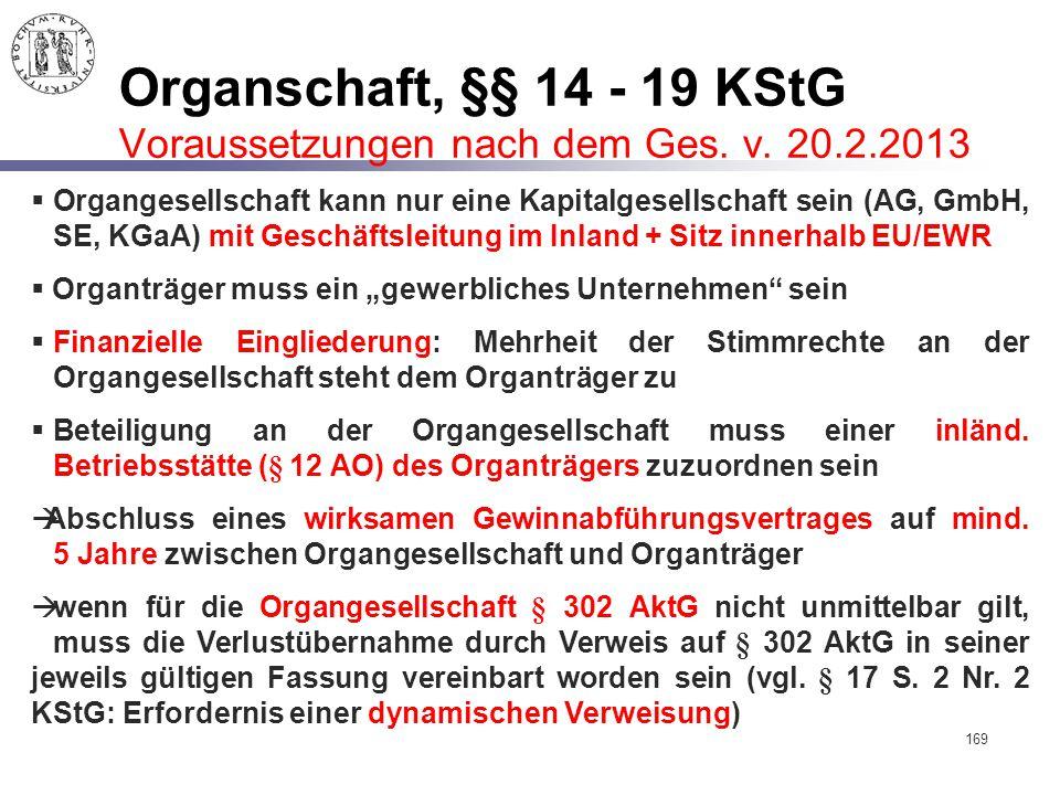 Organschaft, §§ 14 - 19 KStG Voraussetzungen nach dem Ges. v. 20. 2