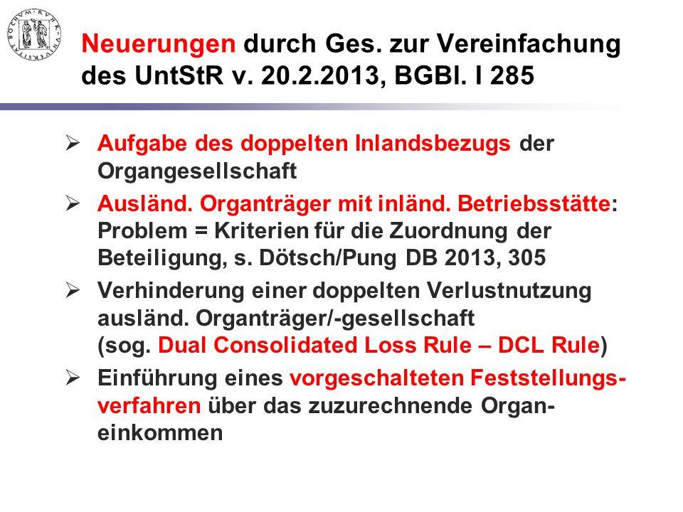 Neuerungen durch Ges. zur Vereinfachung des UntStR v. 20.2.2013, BGBl. I 285