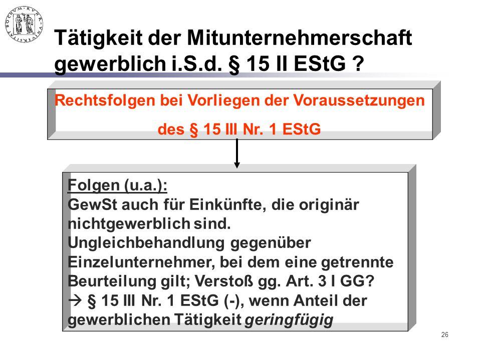 Tätigkeit der Mitunternehmerschaft gewerblich i.S.d. § 15 II EStG