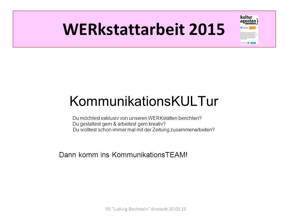 WERkstattarbeit 2015 KommunikationsKULTur