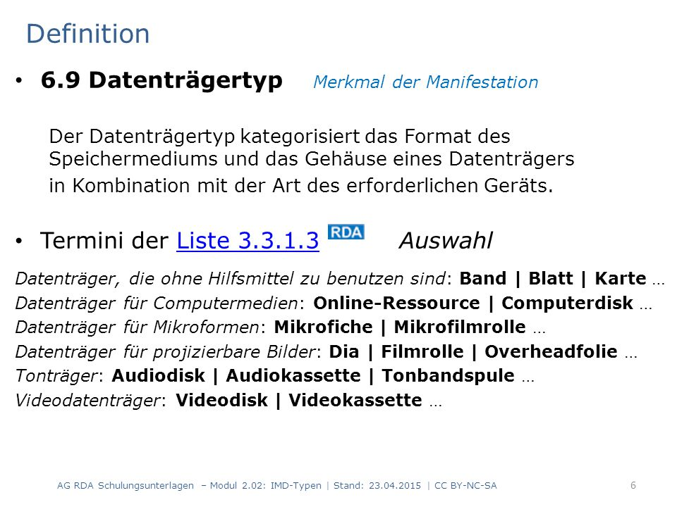 Definition 6.9 Datenträgertyp Merkmal der Manifestation