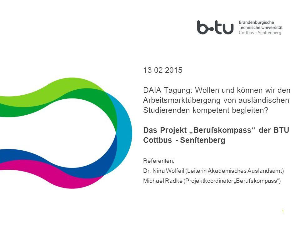 13·02·2015 DAIA Tagung: Wollen und können wir den Arbeitsmarktübergang von ausländischen Studierenden kompetent begleiten.