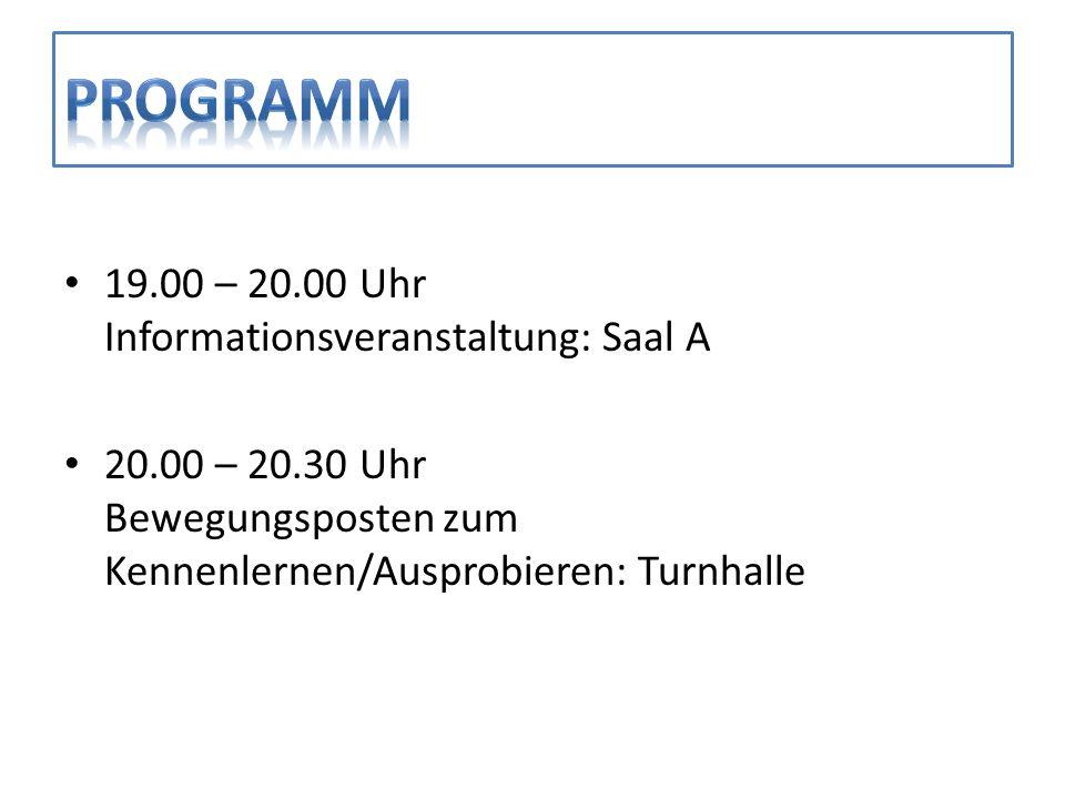 PROGRAMM 19.00 – 20.00 Uhr Informationsveranstaltung: Saal A
