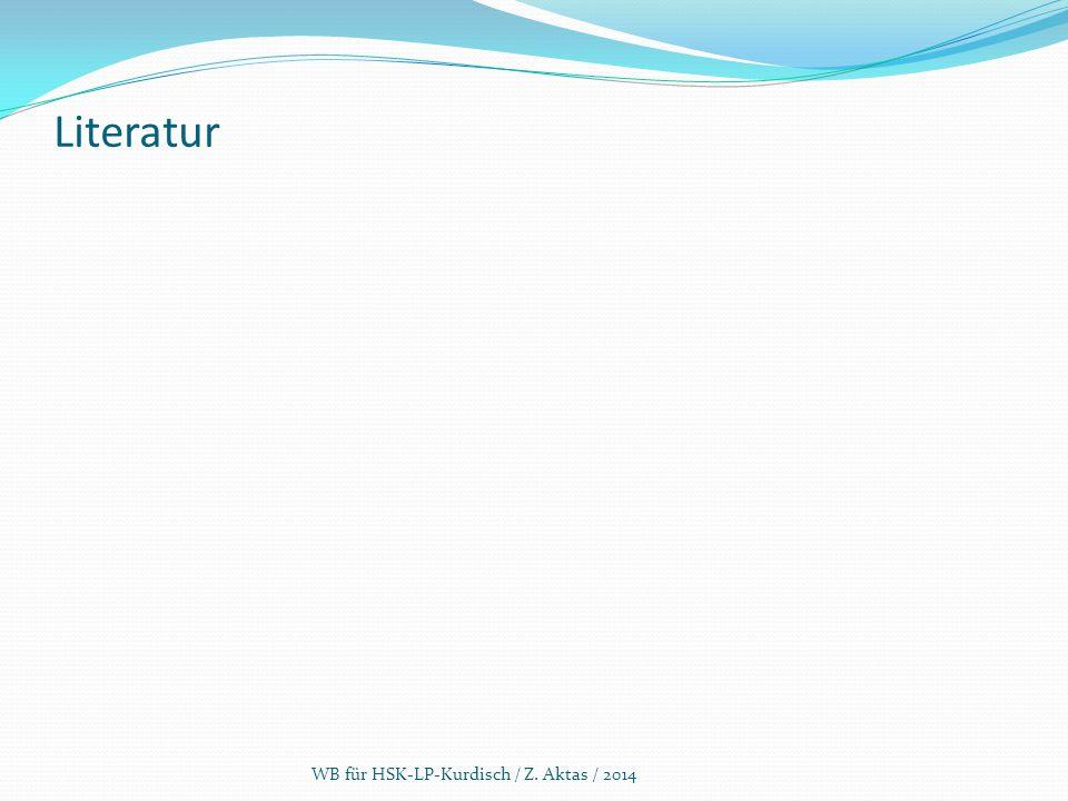 Literatur WB für HSK-LP-Kurdisch / Z. Aktas / 2014