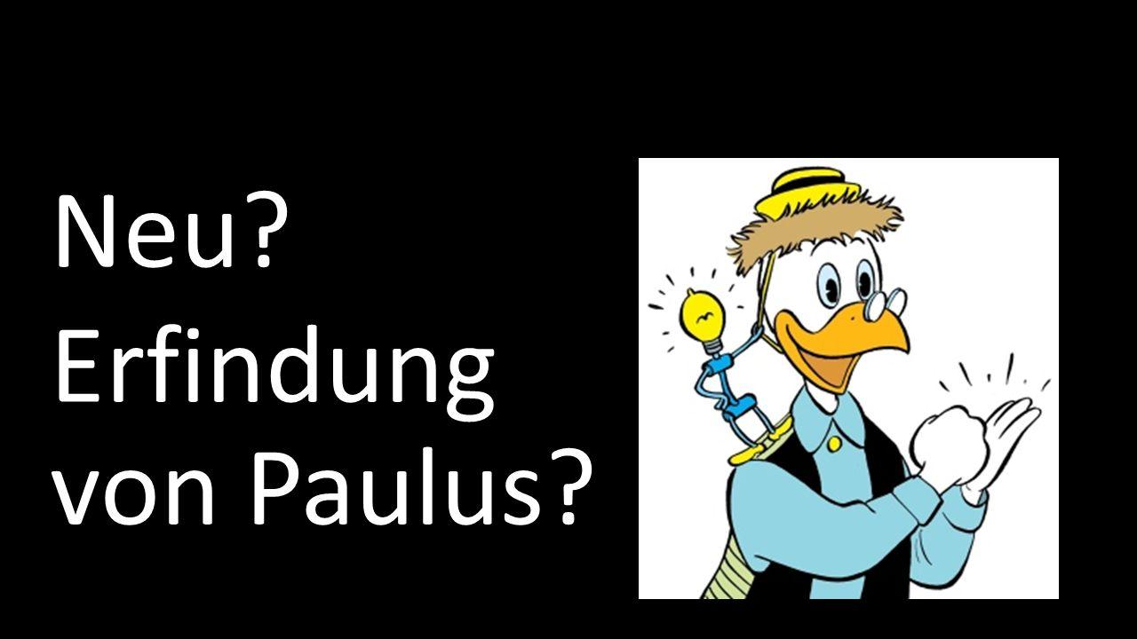 Neu Erfindung von Paulus