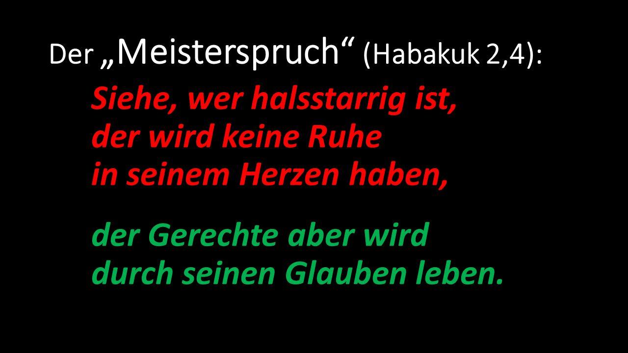 """Der """"Meisterspruch (Habakuk 2,4):"""