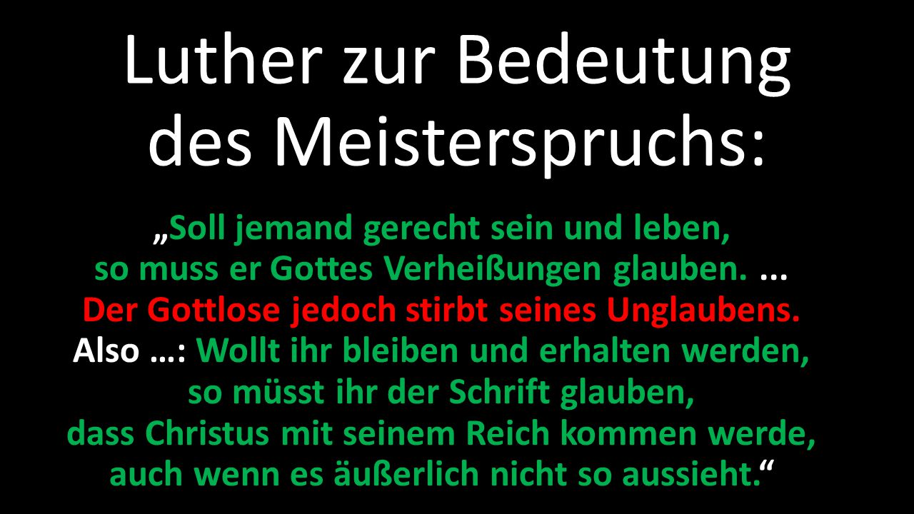 Luther zur Bedeutung des Meisterspruchs: