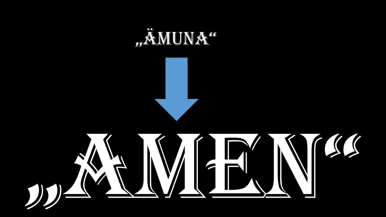 """""""ämuna """"Amen"""