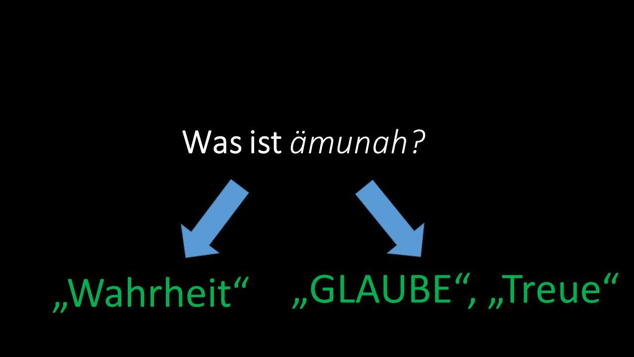 """Was ist ämunah """"GLAUBE , """"Treue """"Wahrheit"""