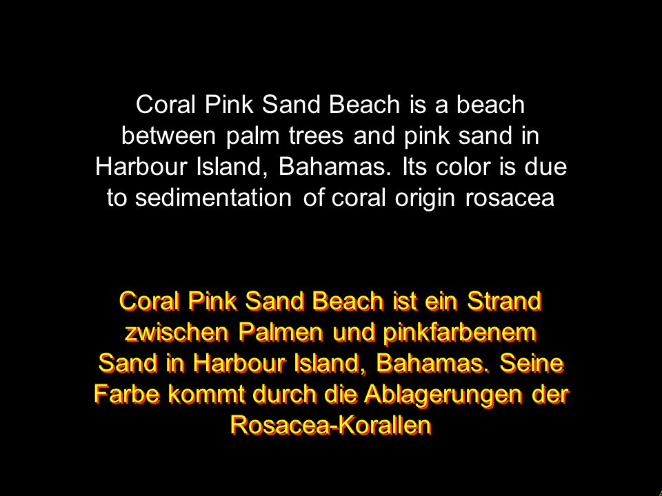 Coral Pink Sand Beach is a beach between palm trees and pink sand in Harbour Island, Bahamas. Its color is due to sedimentation of coral origin rosacea