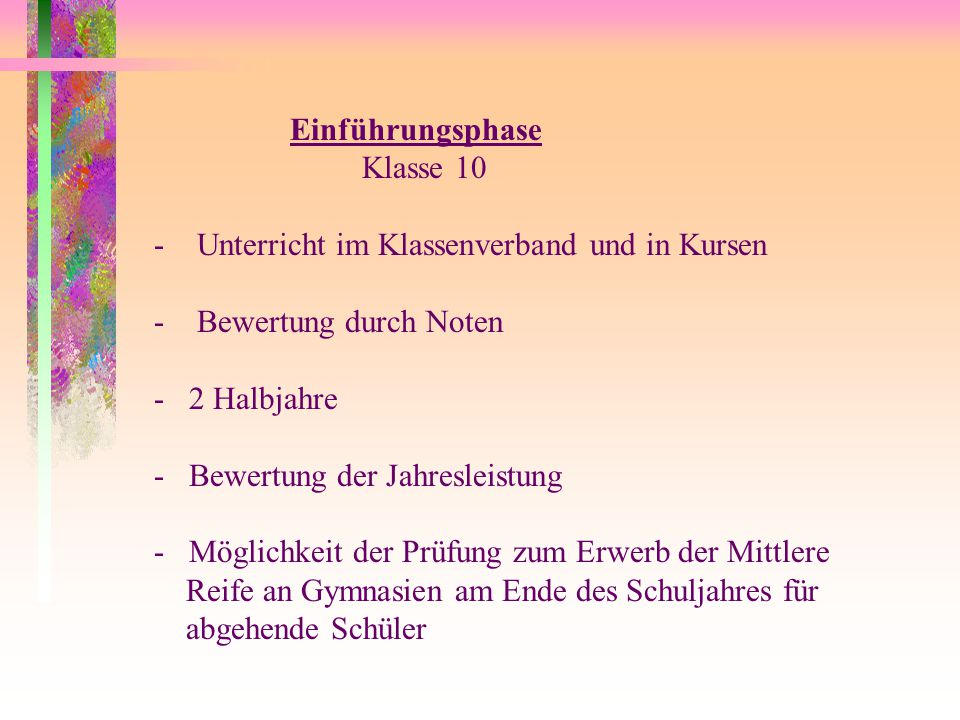 Einführungsphase Klasse 10. Unterricht im Klassenverband und in Kursen. - Bewertung durch Noten.