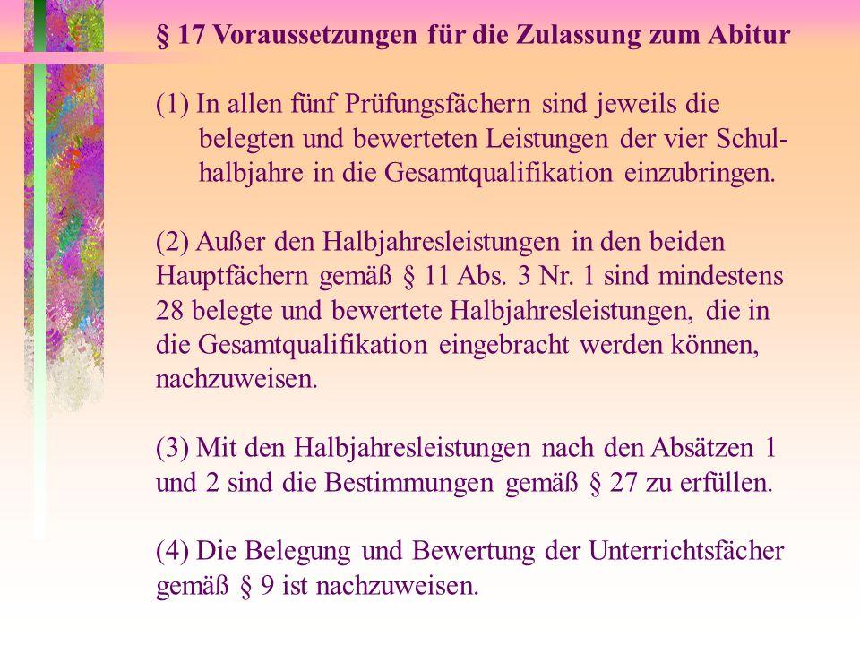 § 17 Voraussetzungen für die Zulassung zum Abitur