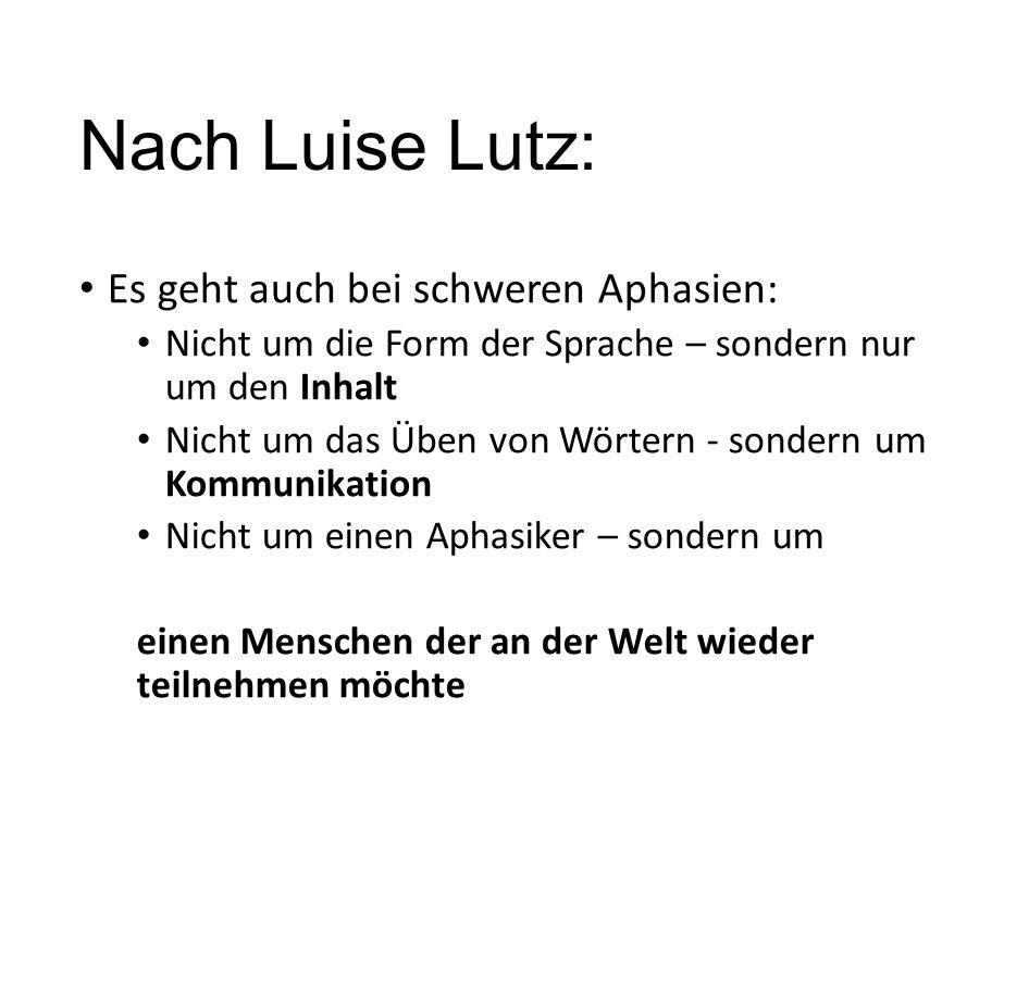 Nach Luise Lutz: Es geht auch bei schweren Aphasien: