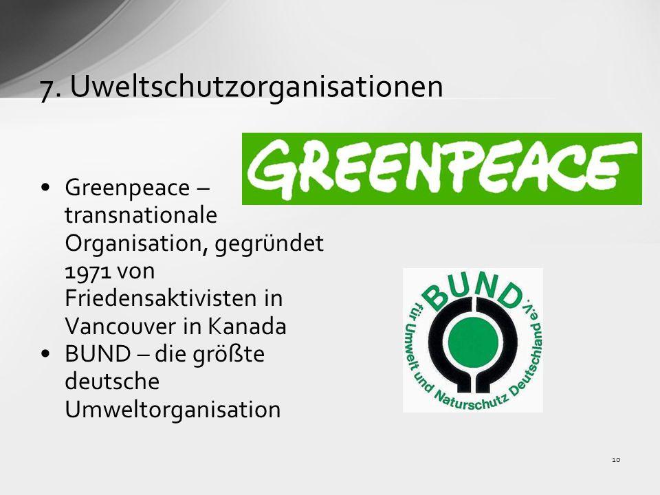 7. Uweltschutzorganisationen