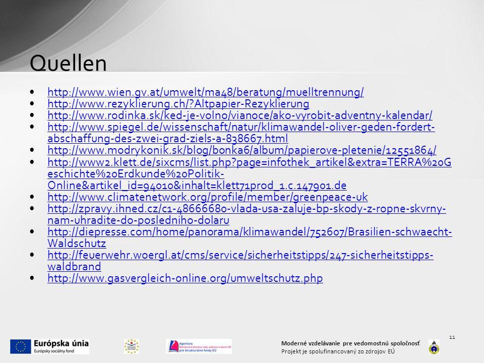 Quellen http://www.wien.gv.at/umwelt/ma48/beratung/muelltrennung/
