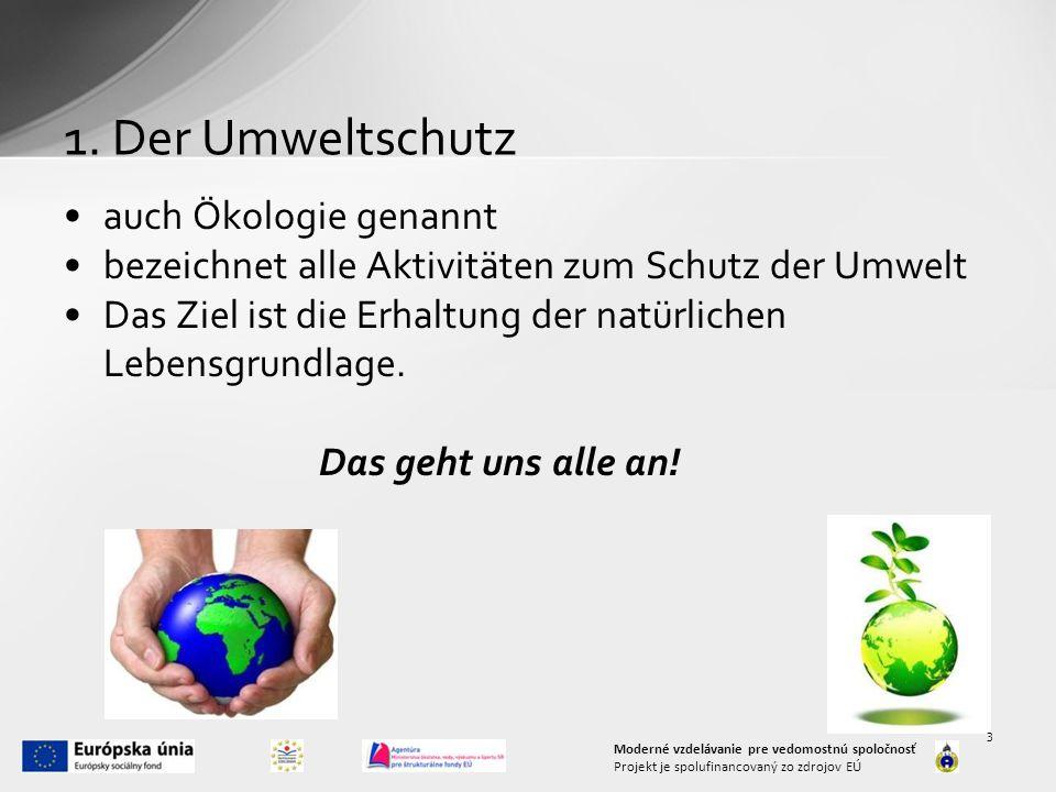 1. Der Umweltschutz auch Ökologie genannt