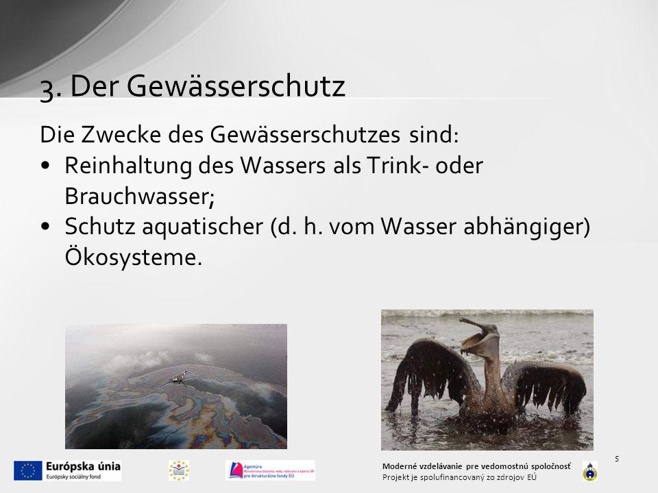 3. Der Gewässerschutz Die Zwecke des Gewässerschutzes sind: