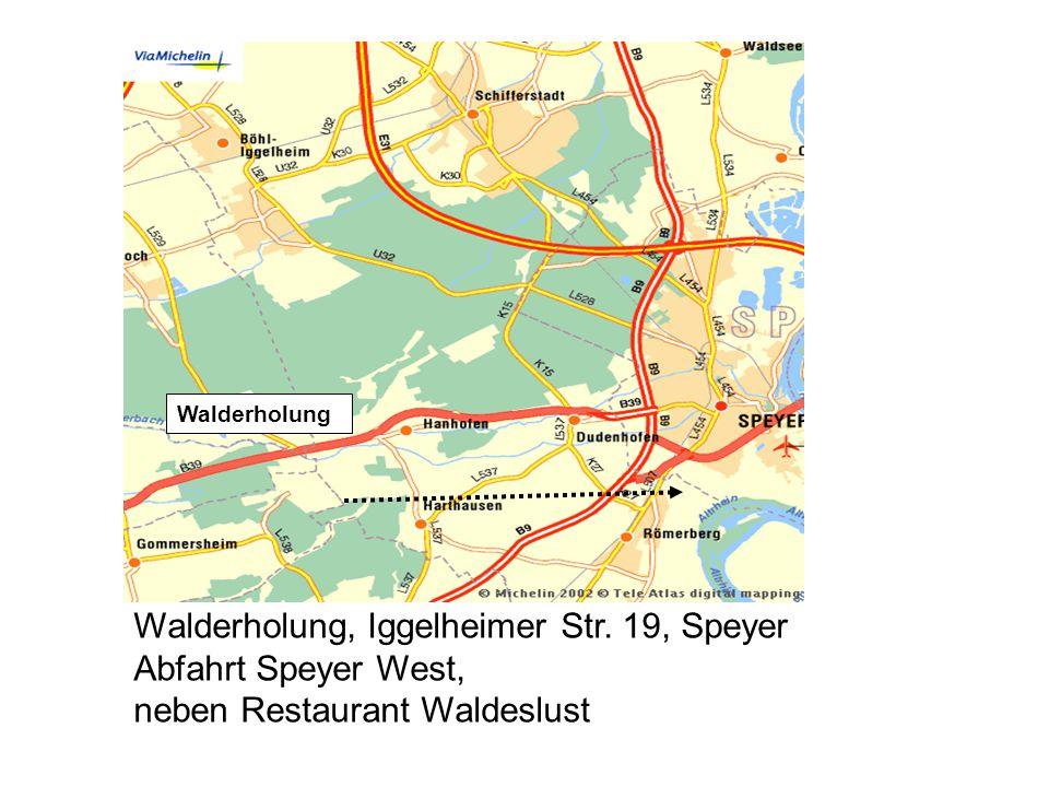 Walderholung, Iggelheimer Str. 19, Speyer Abfahrt Speyer West,