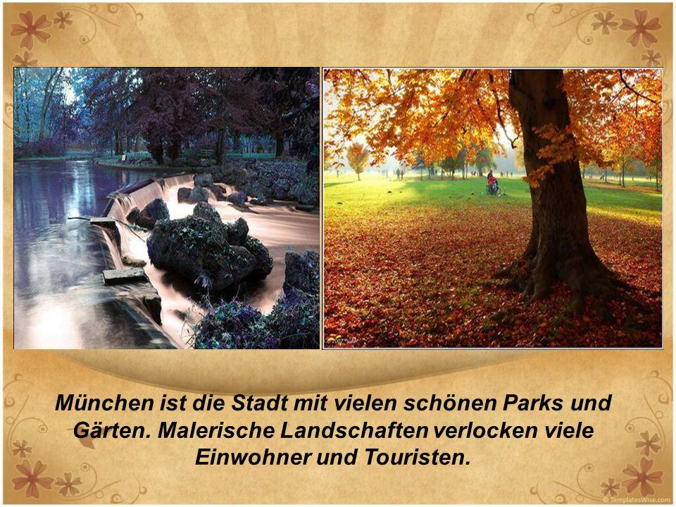 München ist die Stadt mit vielen schönen Parks und Gärten