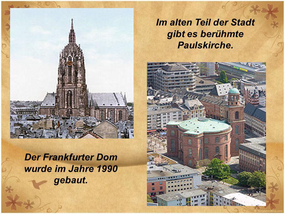 Im alten Teil der Stadt gibt es berühmte Paulskirche.