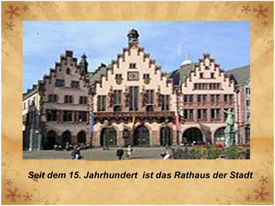 Seit dem 15. Jahrhundert ist das Rathaus der Stadt.