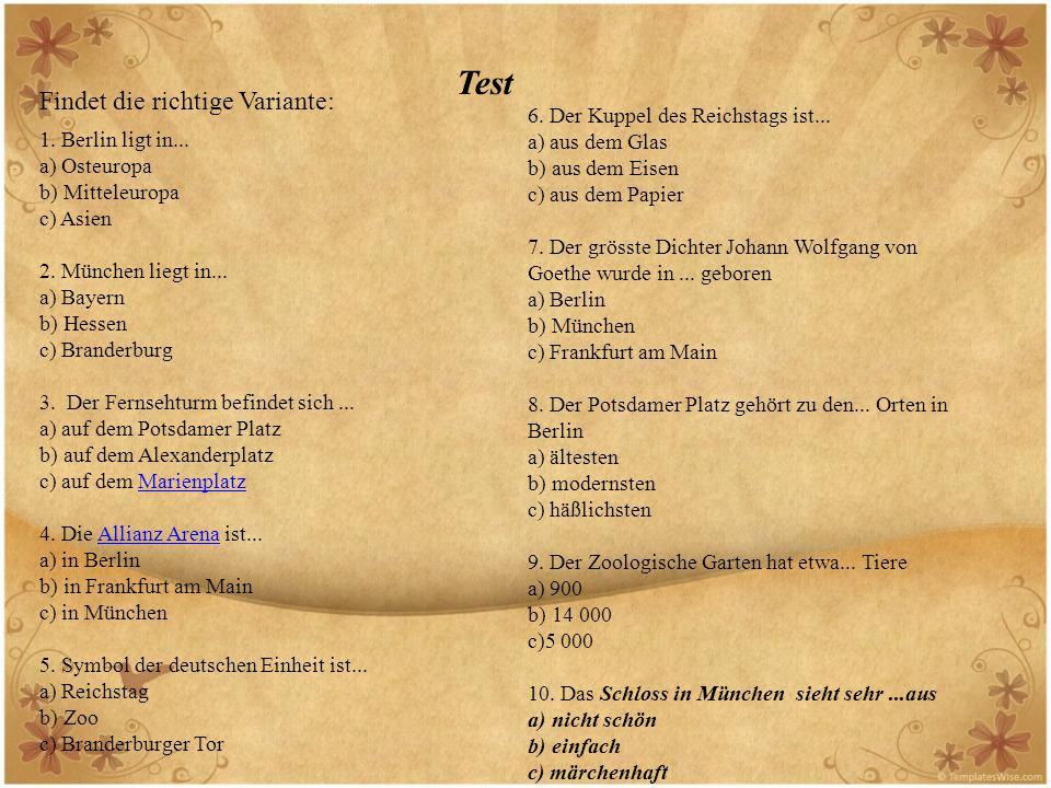 Test Findet die richtige Variante: 6. Der Kuppel des Reichstags ist...