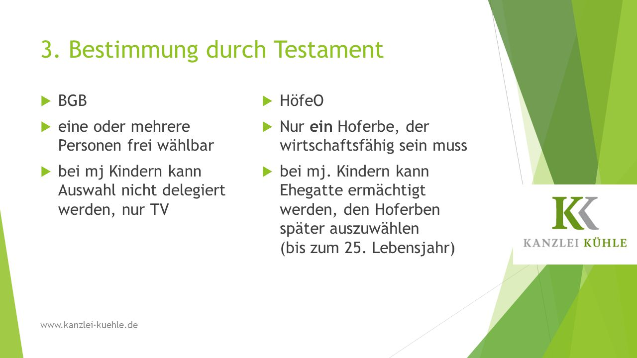 3. Bestimmung durch Testament