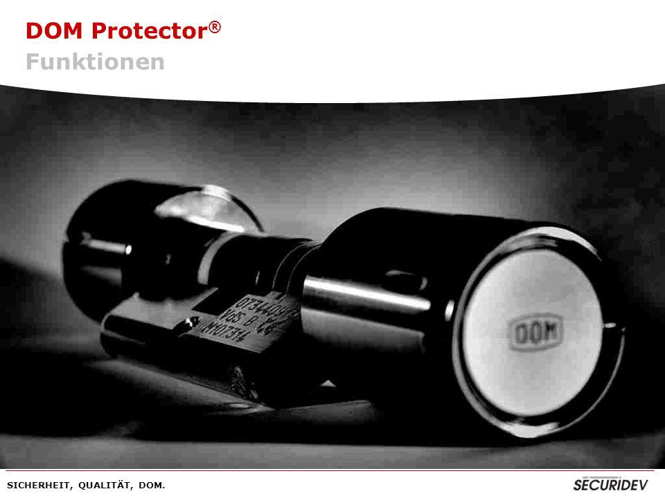 DOM Protector® Funktionen SICHERHEIT, QUALITÄT, DOM.