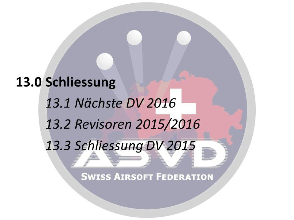 13. 0 Schliessung 13. 1 Nächste DV 2016 13. 2 Revisoren 2015/2016 13