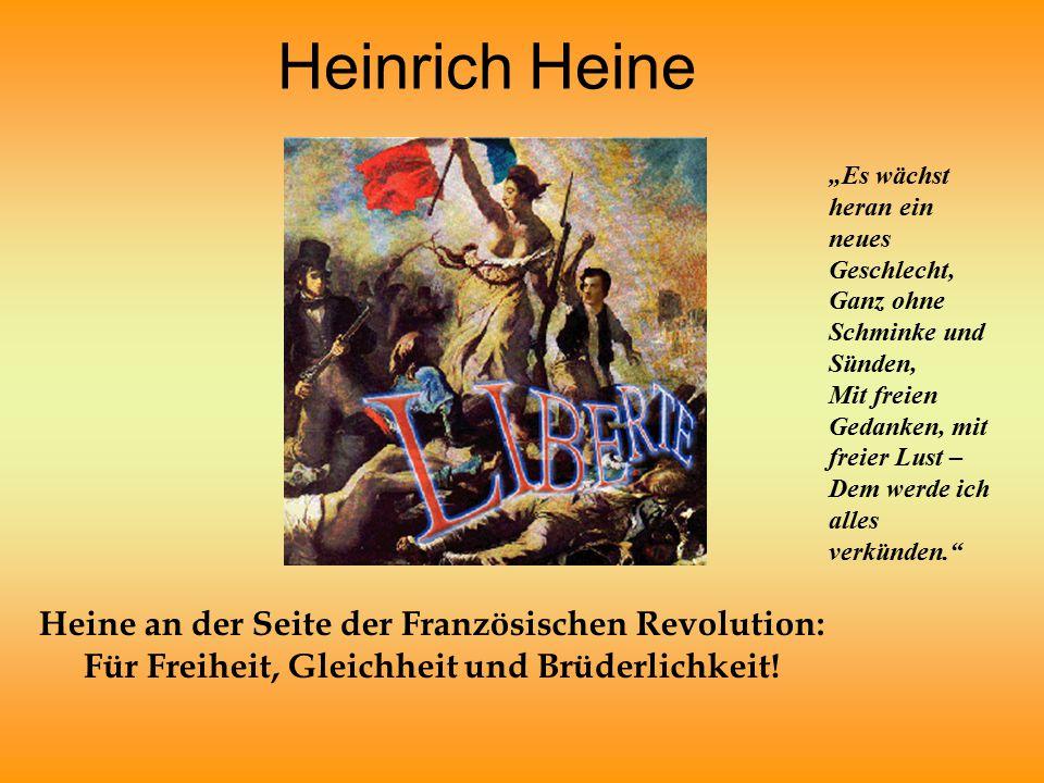 """Heinrich Heine """"Es wächst heran ein neues Geschlecht, Ganz ohne Schminke und Sünden, Mit freien Gedanken, mit freier Lust –"""