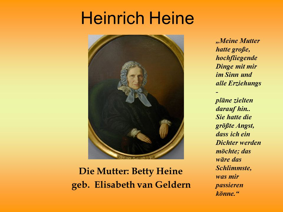 Die Mutter: Betty Heine geb. Elisabeth van Geldern