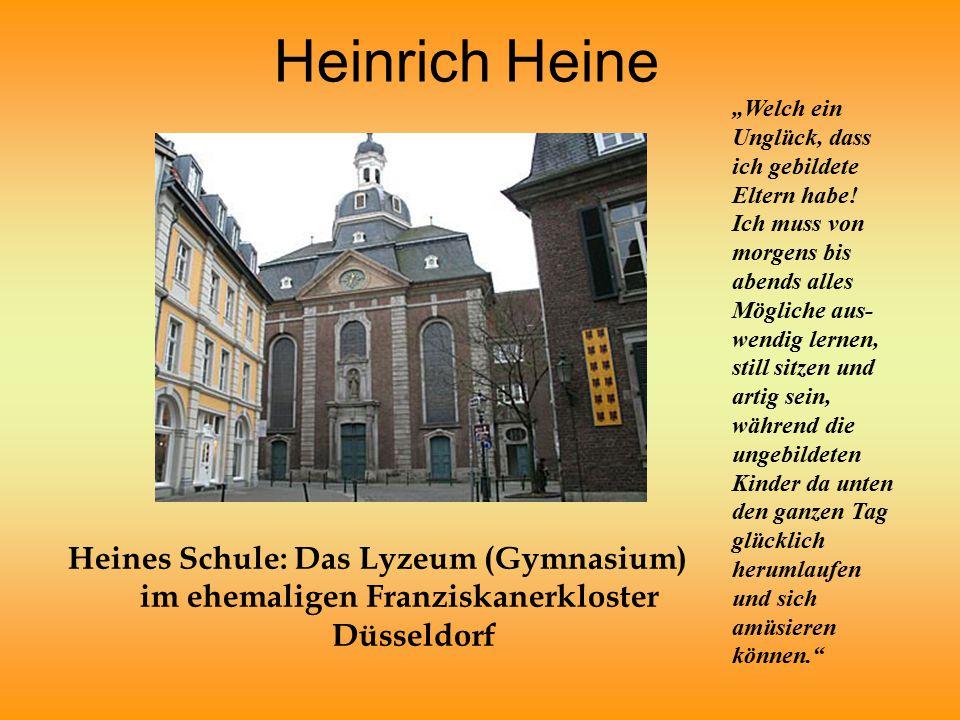 """Heinrich Heine """"Welch ein Unglück, dass ich gebildete Eltern habe! Ich muss von morgens bis abends alles."""